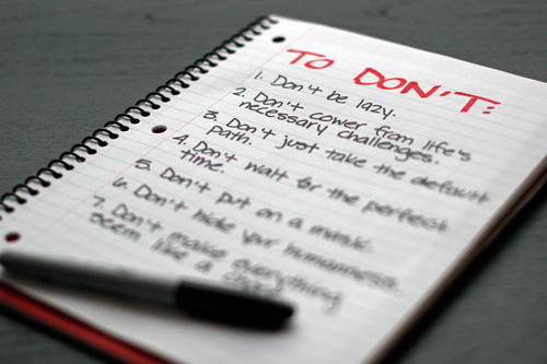 20 Things that Belong On Everyone's TO-DON'T List
