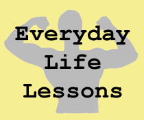 Everyday Life Lessons